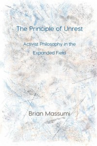 Massumi_2017_The-Principle-of-Unrest_0000