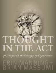 Book Launch: Thought in the Acty by Erin Manning & Brian Massumi (June 23, 7pm)