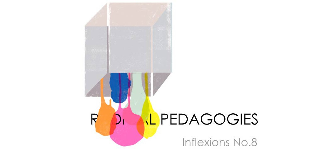 Inflexions No. 8: Radical Pedagogies Launched!